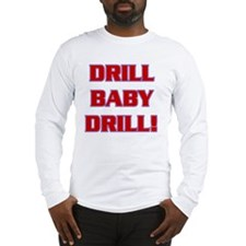 DRILL BABY DRILL (xparent).gif Long Sleeve T-Shirt
