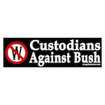 Custodians Against Bush Bumper Sticker