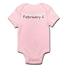 """February 6"" printed on a Infant Bodysuit"