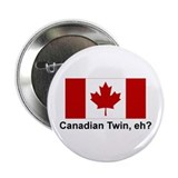 Canadian Twin, eh? Button