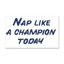 Nap Like a Champion Today Rectangle Car Magnet