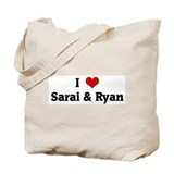 I Love Sarai & Ryan Tote Bag