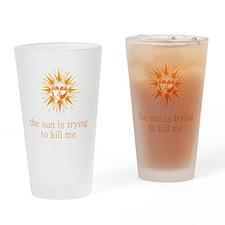 SUNTRYINGTOKILLME Drinking Glass