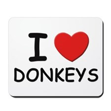 I love donkeys Mousepad