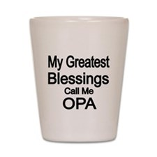 My Greatest Blessings call me OPA Shot Glass