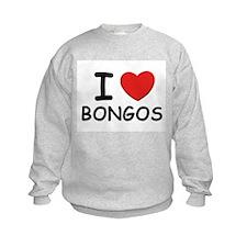 I love bongos Sweatshirt