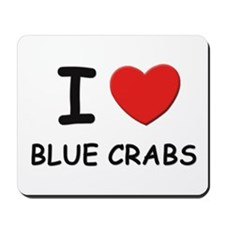 I love blue crabs Mousepad