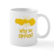 Why So Cirrus Mugs