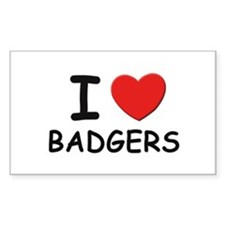I love badgers Rectangle Decal
