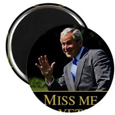 Miss Me Yet GW Bush 1 Magnet