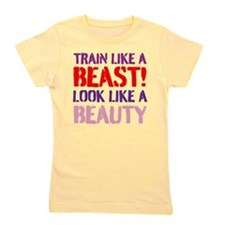 Train like a beast look like a beauty Girl's Tee