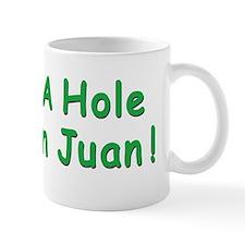 2-A HOLE IN JUAN BUMPER STICKER Mug