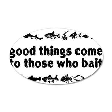 goodthingbaitwh 35x21 Oval Wall Decal