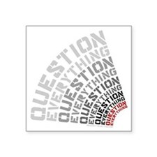 """Question Everything free th Square Sticker 3"""" x 3"""""""