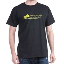 Fast Butt T-Shirt