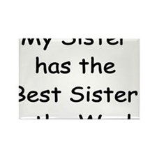 My sister T-Shirt Rectangle Magnet