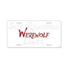 Self righteous werewolf lov Aluminum License Plate