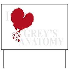 i love greys anatomy2 Yard Sign