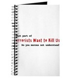Terrorists Want to Kill Us Journal