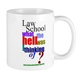 &quot;Law School, what the hell&quot; Small Mug