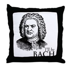 ill_be-bach Throw Pillow
