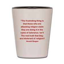 THOSE INTOLERANT OF RELIGION Shot Glass