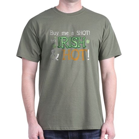 Irish & Hot Dark T-Shirt