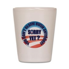 sorry_yet_button2 Shot Glass