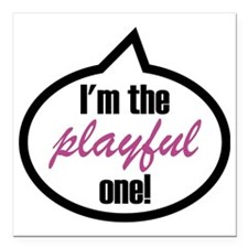 "Im_the_playful Square Car Magnet 3"" x 3"""