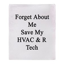 Forget About Me Save My HVAC & R Tec Throw Blanket