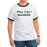 Today I feel balanced T