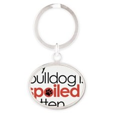 my bulldog is spoiled rotten Oval Keychain