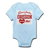 Somebody in Oregon Loves Me  Baby Onesie