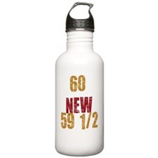 Sixty is the New Water Bottle