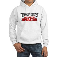 """The World's Greatest Data Entry Operator"" Hoodie"