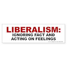 Liberalism Ignoring Fact (bumper) Bumper Bumper Sticker