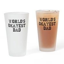 Worlds okayest Dad Drinking Glass