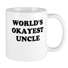 Worlds Okayest Uncle Coffee Mugs