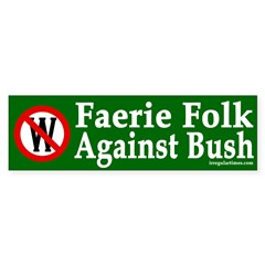 Faerie Folk Against Bush (bumper sticker)