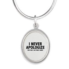 I Never Apologize Silver Oval Necklace