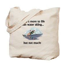 More To Life Than Water Skiing Tote Bag