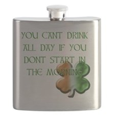 WHITE - YOU CANT DRINK ALL DAY IF YOU DONT  Flask