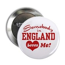 Somebody in England Loves Me Button