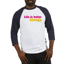 Life Is Better Blonde Baseball Jersey