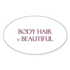 Body Hair is Beautiful Oval Decal