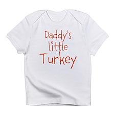 Daddys little Turkey Infant T-Shirt
