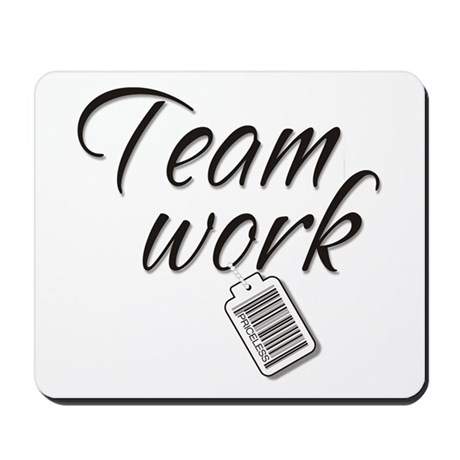 Teamwork -- Priceless Mousepad