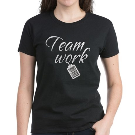 Teamwork -- Priceless Women's Dark T-Shirt