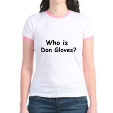 who is don gloves.JPG T-Shirt