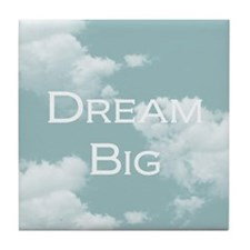 Dream Big Tile Coaster